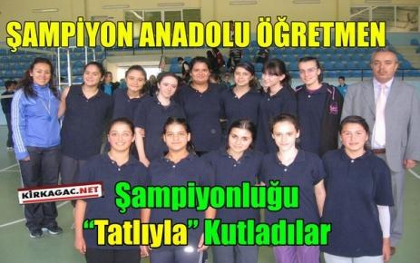 ANADOLU ÖĞRETMEN LİSESİ ŞAMPİYON
