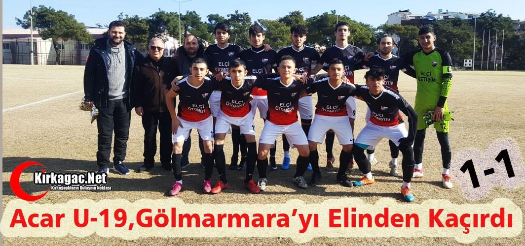 ACAR U-19, GÖLMARMARA'YI ELİNDEN KAÇIRDI 1-1