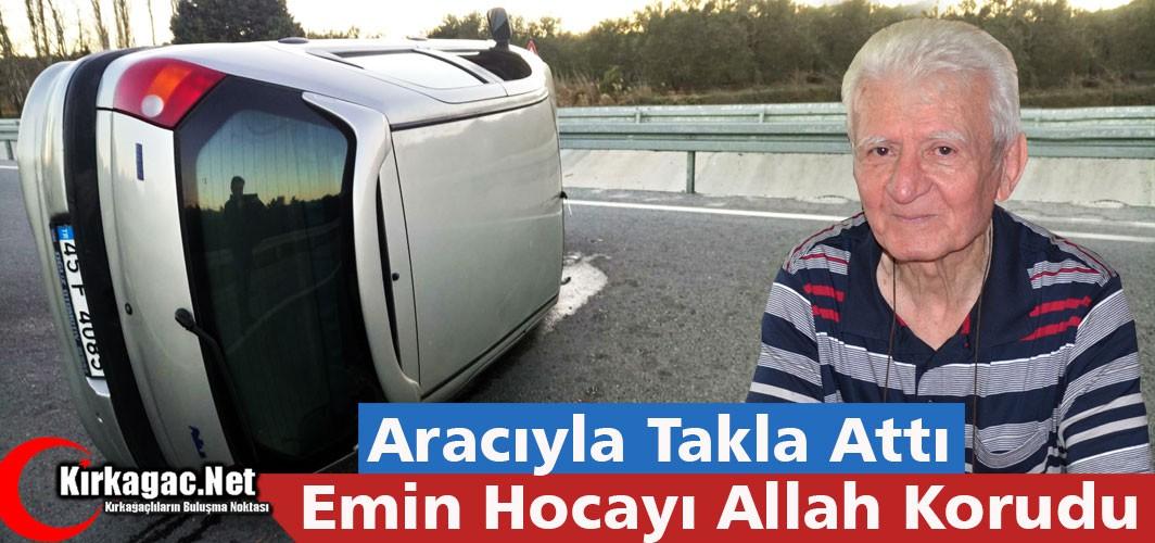 """""""EMİN HOCAYI"""" ALLAH KORUDU"""