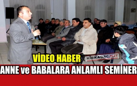 ANNE ve BABALARA ANLAMLI KONFERANS(VİDEO)