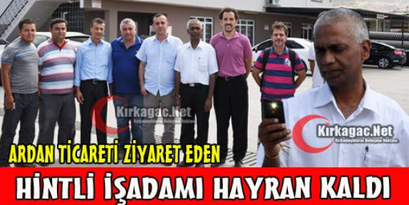 ARDAN TİCARET'E HİNT'Lİ MİSAFİR