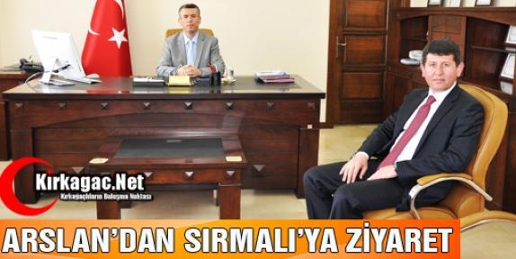 ARSLAN'DAN SIRMALI'YA ZİYARET