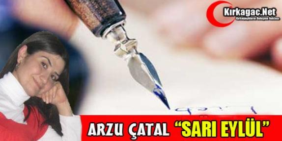 ARZU ÇATAL 'SARI EYLÜL'