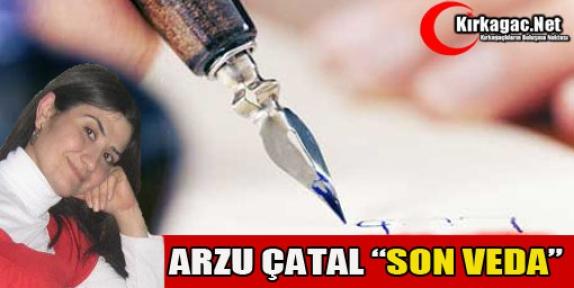 ARZU ÇATAL 'SON VEDA'