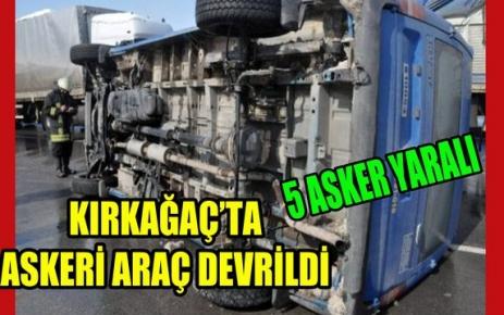 ASKERİ ARAÇ DEVRİLDİ 5 ASKER YARALANDI