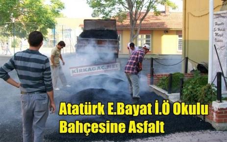 Atatürk E.Bayat İ.Ö Okulu Bahçesine Asfalt