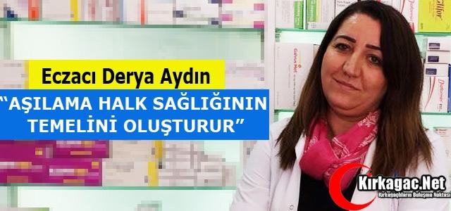 """AYDIN 'AŞILAMA HALK SAĞLIĞININ TEMELİNİ OLUŞTURUR"""""""