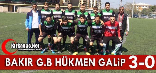 BAKIR G.B SPOR HÜKMEN GALİP 3-0