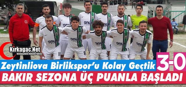 BAKIR G.BİRLİĞİSPOR SEZONA 3 PUANLA BAŞLADI 3-0