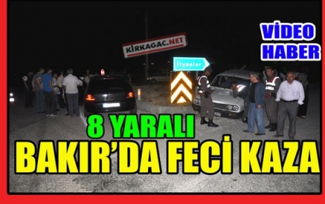BAKIR'DA FECİ KAZA 8 YARALI(VİDEO)