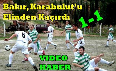 Bakır,Karabulut'u Elinden Kaçırdı(VİDEO)