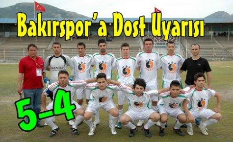 BAKIRSPOR'A DOST UYARISI 5-4