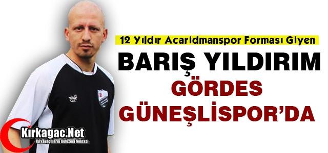 BARIŞ YILDIRIM GÖRDES GÜNEŞLİSPOR'DA