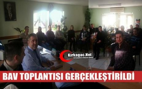 BAV TOPLANTISI GERÇEKLEŞTİRİLDİ