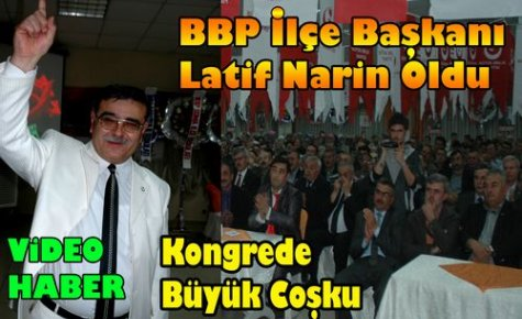BBP'de Latif Narin Dönemi(VİDEO)