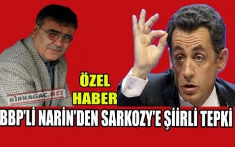 BBP'Lİ NARİN'DEN SARKOZY'E ŞİİRLİ TEPKİ