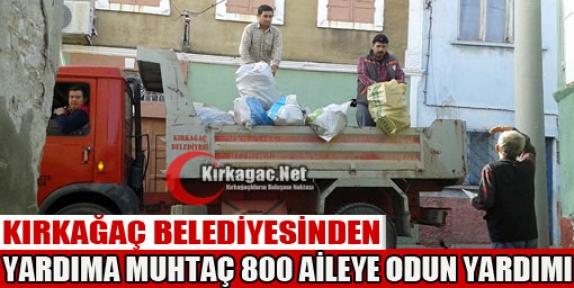 BELEDİYE'DEN 800 AİLEYE ODUN YARDIMI