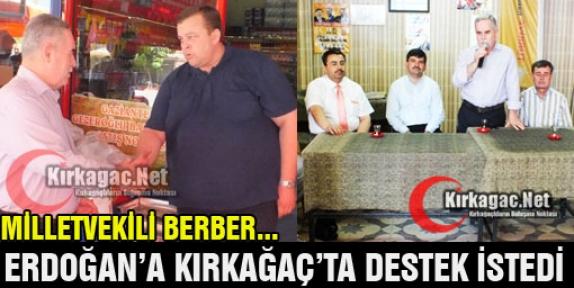 BERBER, ERDOĞAN'A DESTEK İSTEDİ