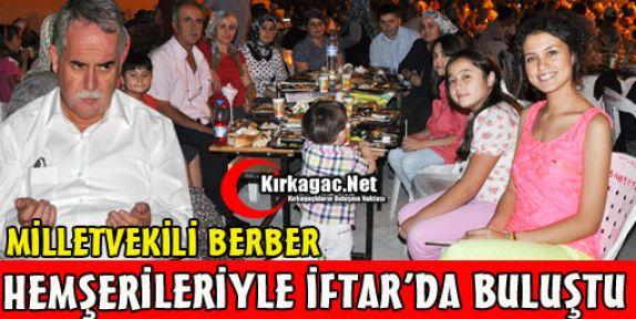 BERBER HEMŞERİLERİYLE İFTAR'DA BULUŞTU