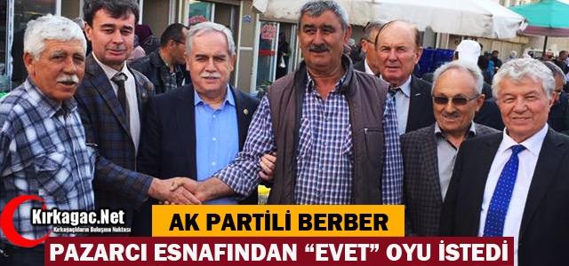 BERBER PAZARCI ESNAFINDAN EVET OYU İSTEDİ