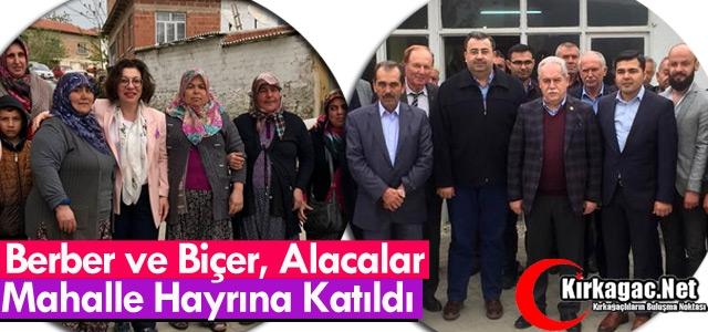 BERBER ve BİÇER ALACALAR MAHALLE HAYRINA KATILDI
