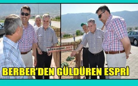 "BERBER'DEN 'KAVUN"" ESPRİSİ"