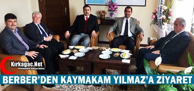 BERBER'DEN KAYMAKAM YILMAZ'A ZİYARET