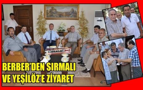 BERBER'DEN SIRMALI ve YEŞİLÖZ'E ZİYARET