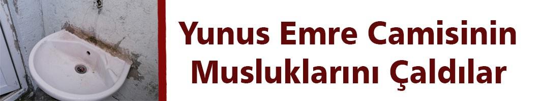 YUNUS EMRE CAMİSİ'NİN MUSLUKLARINI ÇALDILAR