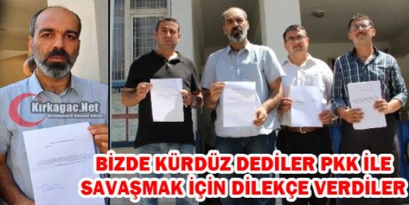 BİZ KÜRDÜZ DEDİLER PKK İLE SAVAŞMAK İÇİN DİLEKÇE VERDİLER