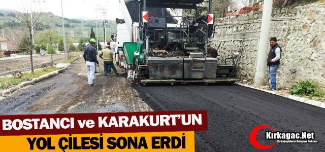BOSTANCI ve KARAKURT'UN YOL ÇİLESİ SONA ERDİ