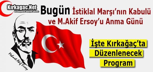 BUGÜN İSTİKLAL MARŞI'NIN KABULÜ ve M.AKİF ERSOY'U ANMA GÜNÜ