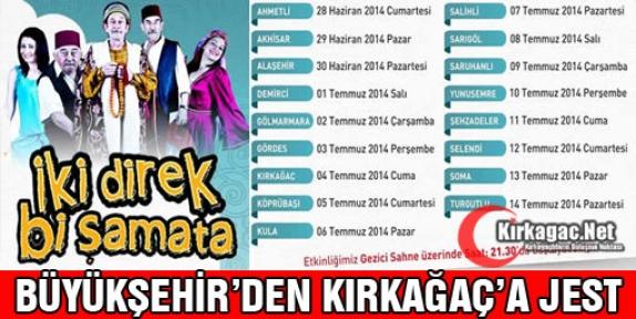 """BÜYÜKŞEHİR'DEN KIRKAĞAÇ'A 'ETKİNLİK"""" JESTİ"""