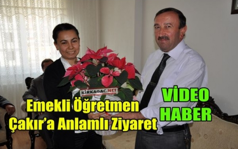 ÇAKIR'A ANLAMLI ZİYARET(VİDEO)