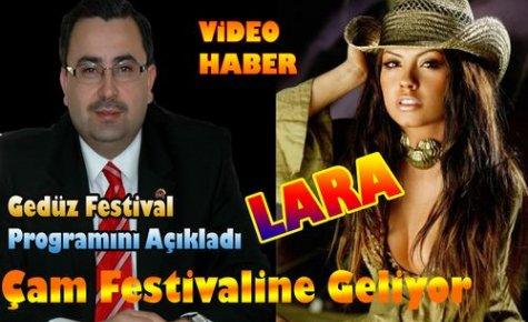ÇAM FESTİVALİNE 'LARA' GELİYOR(VİDEO)