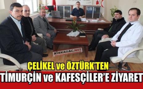 ÇELİKEL ve ÖZTÜRK'TEN 'HOŞGELDİN' ZİYARETİ
