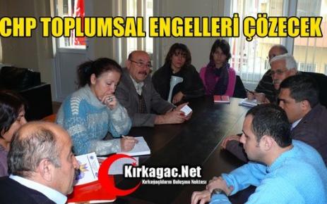 CHP TOPLUMSAL ENGELLERİ ÇÖZECEK