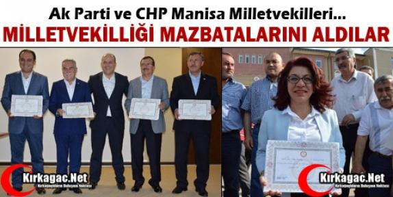 CHP ve AK PARTİ MİLLETVEKİLLERİ MAZBATALARINI ALDILAR