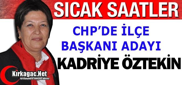 CHP'DE ADAY 'KADRİYE ÖZTEKİN'