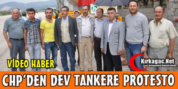 CHP'DEN DEV TANKERE PROTESTO(VİDEO)