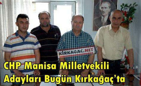 CHP'li Adaylar Bugün Kırkağaç'ta