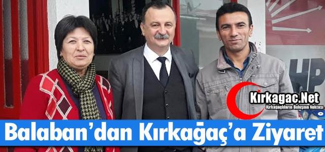 CHP'Lİ BALABAN KIRKAĞAÇ'TA