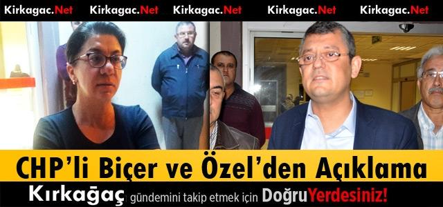 CHP'Lİ BİÇER ve ÖZEL'DEN AÇIKLAMA