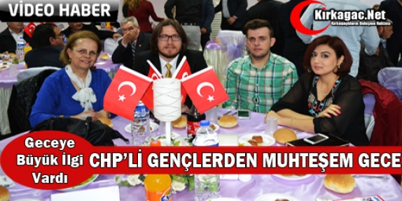 CHP'Lİ GENÇLERDEN MUHTEŞEM GECE(VİDEO)