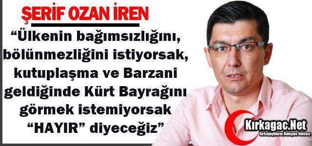 CHP'Lİ İREN İLYASLAR'DA SERT KONUŞTU
