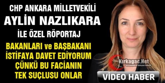 """CHP'Lİ NAZLIAKA 'BAKANLARI ve BAŞBAKANI İSTİFAYA DAVET EDİYORUM""""(ÖZEL HABER-VİDEO)"""