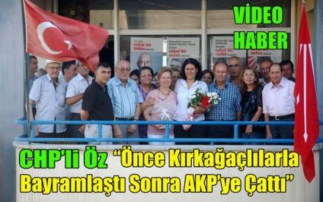 CHP'li Öz,AKP'yi Kırkağaç'tan Uyardı(VİDEO)