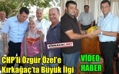 CHP'li Özel Kırkağaç'lılarla Buluştu(VİDEO)