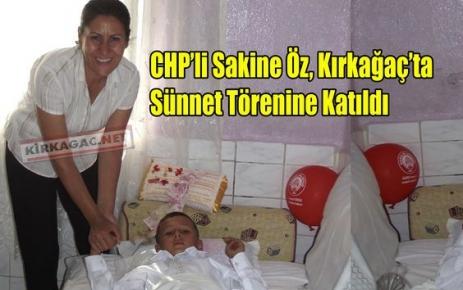 CHP'li Öz,Kırkağaç'ta Sünnet Törenine Katıldı