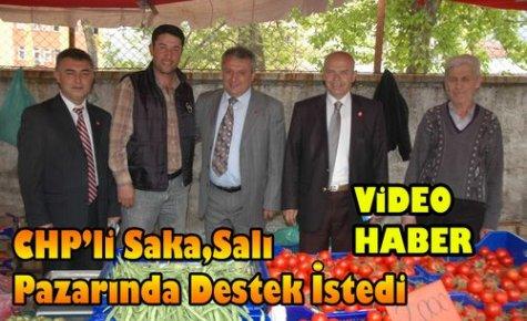 CHP'li Saka,Salı Pazarında Destek İstedi(VİDEO)